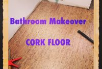 Amazing Using Cork Flooring In A Bathroom || The Decor Girl with regard to Cork Flooring Bathroom
