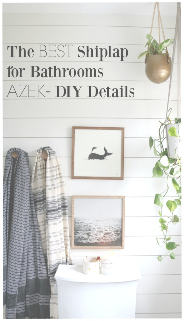 Beautiful Azek- The Best Shiplap For Bathrooms - Nesting With Grace regarding Bathrooms With Shiplap