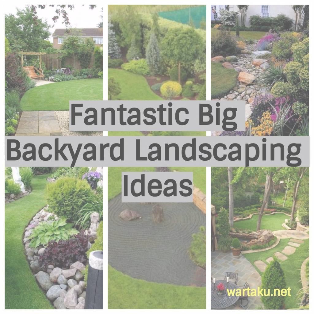 Elite 17 Fantastic Big Backyard Landscaping Ideas - Wartaku throughout Fresh Big Backyard Ideas