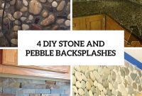 Elite 4 Diy Stone And Pebble Kitchen Backsplashes To Make – Shelterness with regard to Unique How To Install Stone Backsplash