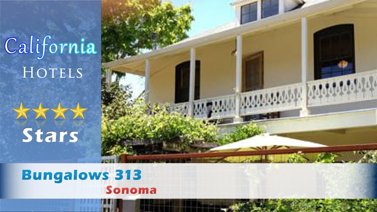 Elite Bungalows 313, Sonoma - California - Youtube for Lovely Bungalows 313