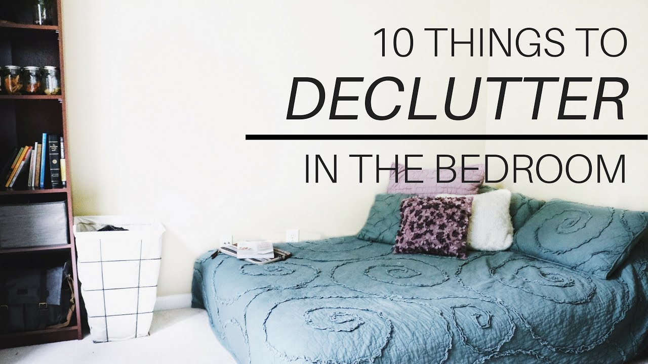 Epic 10 Things To Declutter In Your Bedroom | Minimalism And Decluttering throughout How To Declutter Your Bedroom
