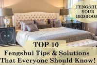 Epic Top 10 Feng Shui Your Bedroom Tips & Solutions | Feng Shui 2018 regarding Elegant Bedroom Feng Shui