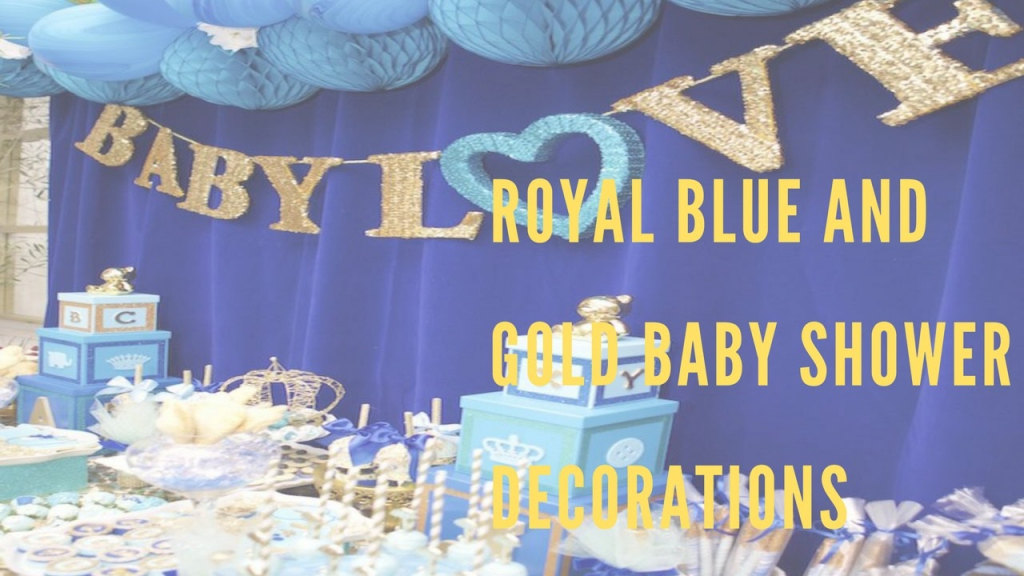 Fancy Royal Blue And Gold Baby Shower Decorations - Youtube for Luxury Royal Blue And Gold Baby Shower Ideas