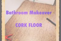 Glamorous Using Cork Flooring In A Bathroom || The Decor Girl with regard to High Quality Cork Flooring For Bathroom