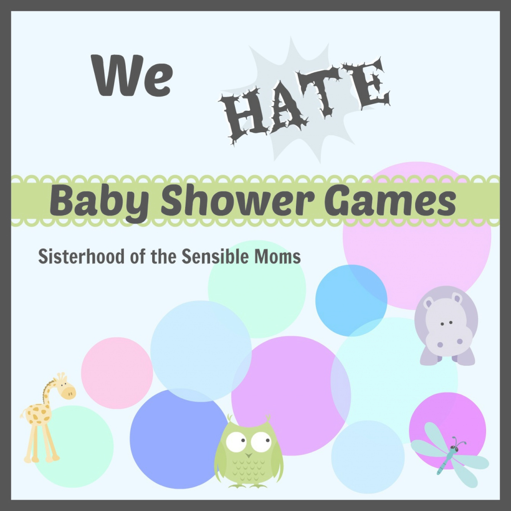 Glamorous We Hate Baby Shower Games | Sisterhood Of The Sensible Moms with Good quality Office Baby Shower Games