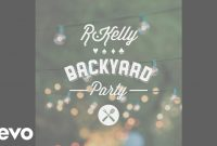 Inspirational R. Kelly – Backyard Party (Audio) – Youtube pertaining to Review Backyard Party