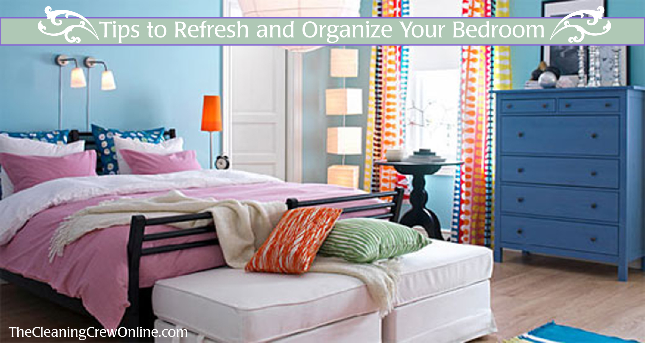 Inspirational Tips To Refresh And Organize Your Bedroom | The Cleaning Crew, Llc throughout How To Arrange Your Bedroom
