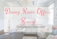 Lovely Dining Room Office Reveal | One Room Challenge – Youtube in Dining Room Office Combo