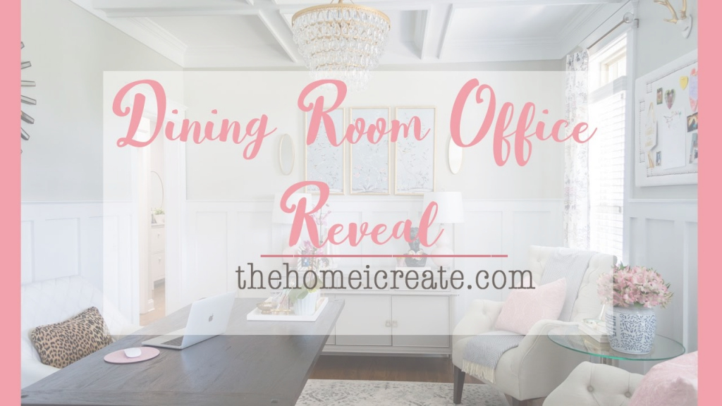 Lovely Dining Room Office Reveal | One Room Challenge - Youtube in Dining Room Office Combo