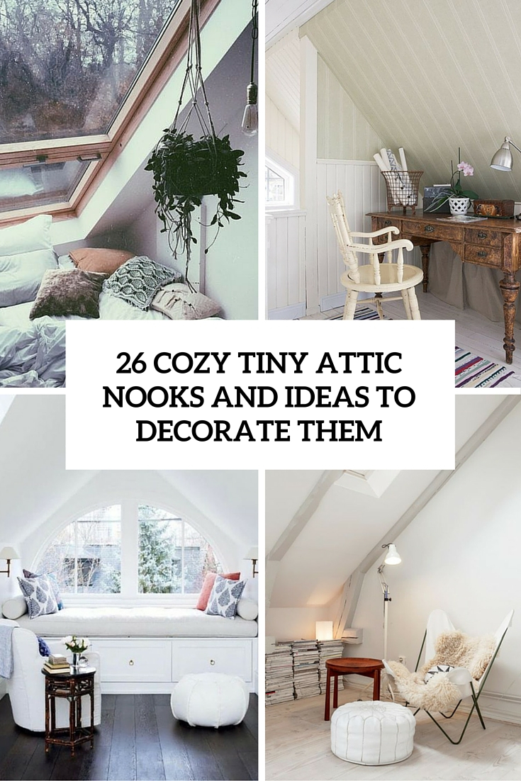 Modern 26 Cozy Tiny Attic Nooks And Ideas To Decorate Them - Shelterness in Small Attic Bedroom Ideas