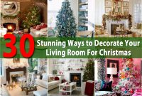 Modular 30 Stunning Ways To Decorate Your Living Room For Christmas – Diy inside New Christmas Living Room