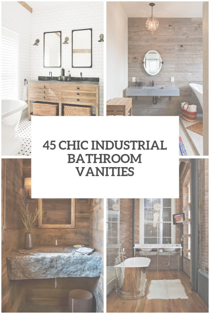 Beautiful 45 Trendy And Chic Industrial Bathroom Vanity Ideas - Digsdigs with Industrial Bathroom Vanity