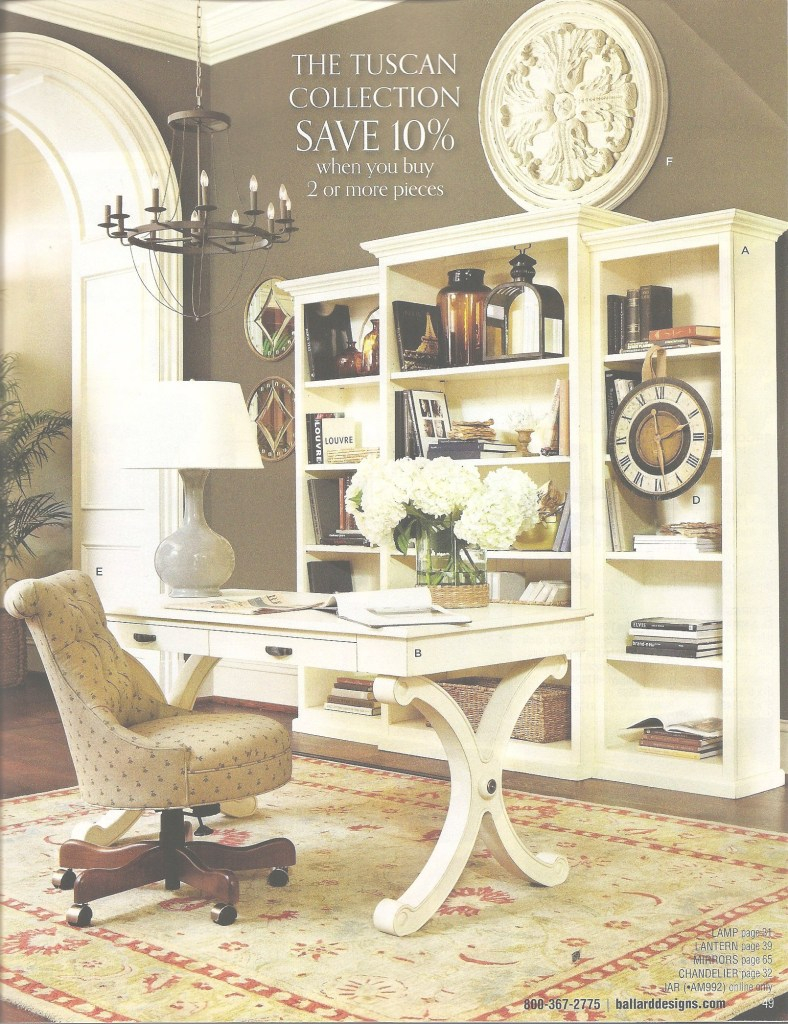 Cool Ballard Designs: The Tuscan Collection With Whitley Desk. :) | Home in Ballard Home Designs