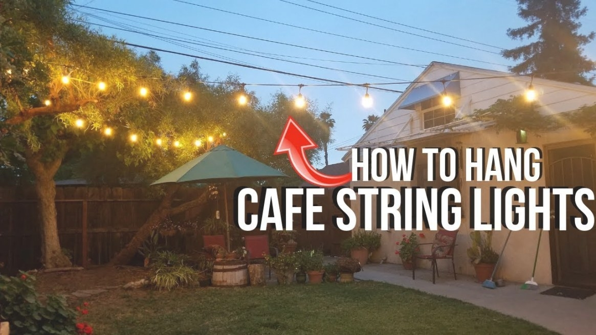 How To Hang Outdoor Cafe Lights / String Lights With Led throughout How To Hang Outdoor String Lights