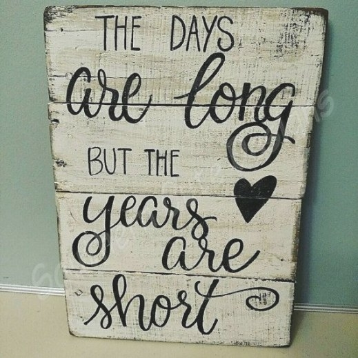The Days Are Long, But The Years Are Short! Before We Know inside The Days Are Long But The Years Are Short
